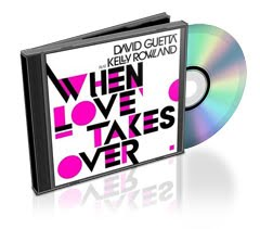 David Guetta Feat Kelly Rowland – When Love Takes Over